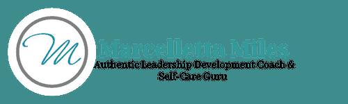 Marcelletta Miles   Authentic Leadership Development Coach   Trainer