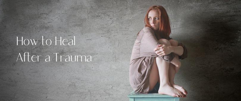 How to heal after a trauma
