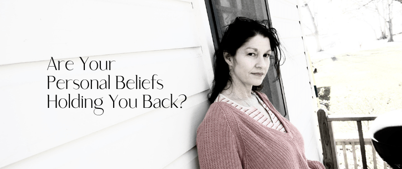 Are Your Personal Beliefs Holding You Back?